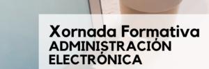 Banner Xornada formativa Administración Electrónica